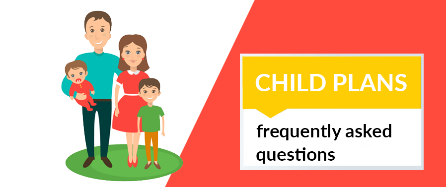 Child Plan-FAQ