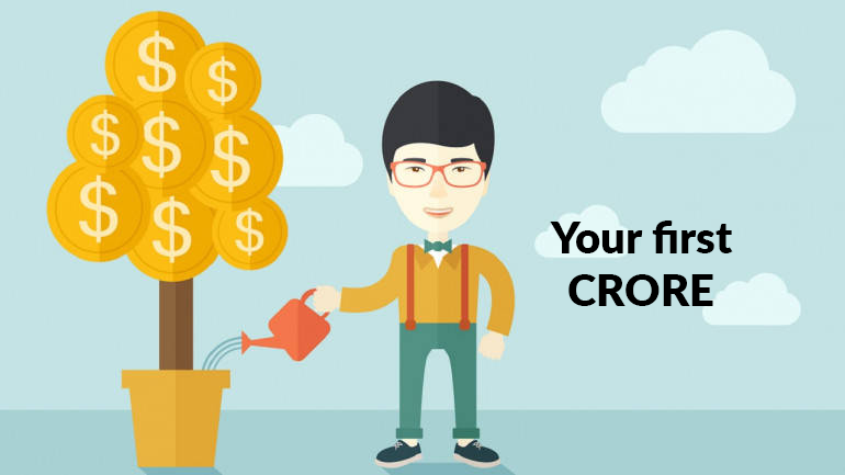 How to build your first CRORE?