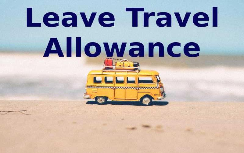 LTA Tax Exemption – Leave Travel Allowance